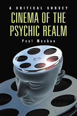 Cinema of the Psychic Realm: A Critical Survey