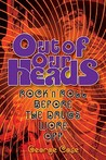 Out of Our Heads: Rock 'n' Roll Before the Drugs Wore Off