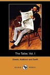The Tatler, Vol. I (April 12 - August 2, 1709) (Dodo Press)