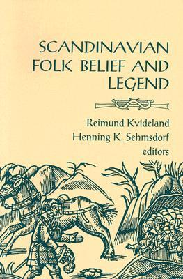 Scandinavian Folk Belief and Legend by Reimund Kvideland
