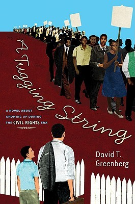 A Tugging String: A Novel About Growing Up During the CivilRights Era: A Novel About Growing Up During the Civil Rights Era