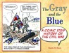 The Gray and the Blue: A Comic Strip History of the Civil War