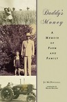 Daddy�s Money: A Memoir of Farm and Family