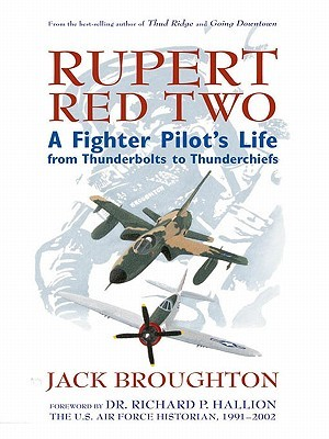 Rupert Red Two: A Fighter Pilot's Life from Thunderbolts to Thunderchiefs