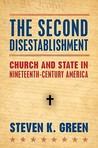 The Second Disestablishment: Church and State in Nineteenth-Century America