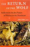 The Return of the Wolf: Reflections on the Future of Wolves in the Northeast (Bicentennial Series in Environmental Studies)