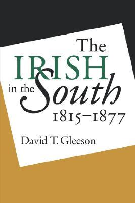 Irish in the South, 1815-1877
