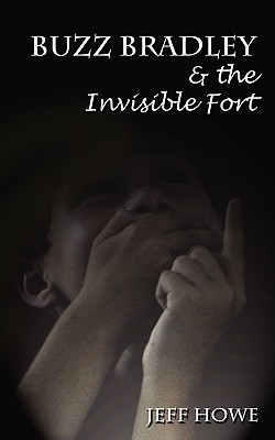 Buzz Bradley & the Invisible Fort