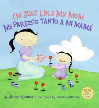 I'm Just Like My Mom; Me parezco tanto a mi mamá / I'm Just L... by Jorge Ramos
