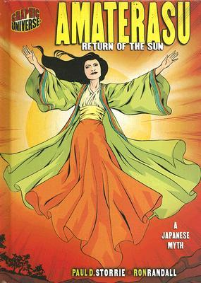 Amaterasu: Return of the Sun, A Japanese Myth (Graphic Myths and Legends)