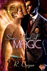 Some Kind of Magic (Beings in Love, #1)