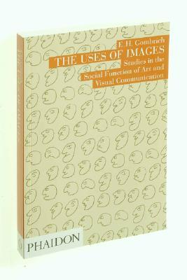 The Uses of Images by E.H. Gombrich
