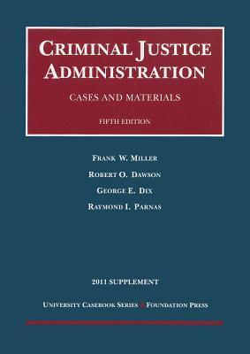 Cases and Materials on Criminal Justice Administration, 5th, 2011 Supplement