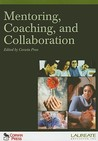 Mentoring, Coaching, And Collaboration::  Special Edition For Laureate Education, Inc