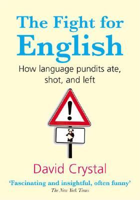 The Fight for English by David Crystal