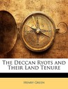 The Deccan Ryots and Their Land Tenure