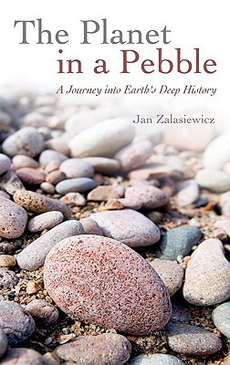 The Planet in a Pebble by Jan Zalasiewicz
