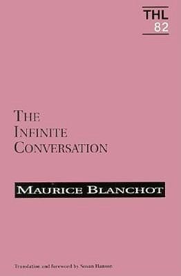 Infinite Conversation by Maurice Blanchot