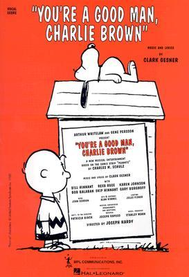 You're a Good Man, Charlie Brown by Clark Gesner
