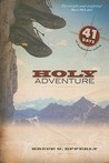 Holy Adventure: 41 Days of Audacious Living