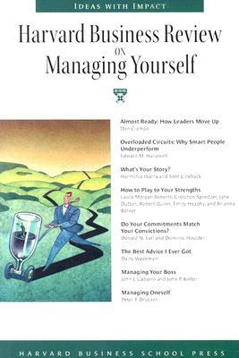 Harvard Business Review on Managing Yourself by Harvard Business Review