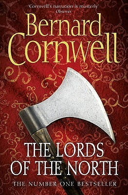 The Lords of the North (The Warrior Chronicles/Saxon Stories #3)