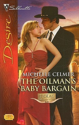 The Oilman's Baby Bargain by Michelle Celmer