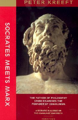 Review Socrates Meets Marx: The Father of Philosophy Cross-Examines the Founder of Communism CHM by Peter Kreeft