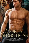 Mortal Seductions (Mortal, #2)