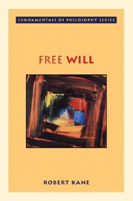 A Contemporary Introduction to Free Will by Robert H. Kane