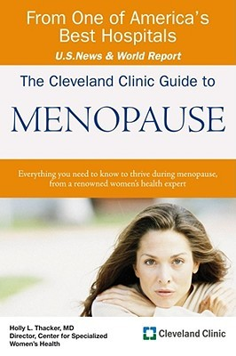 The Cleveland Clinic Guide to Menopause by Holly Thacker