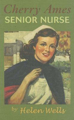Cherry Ames, Senior Nurse by Helen Wells