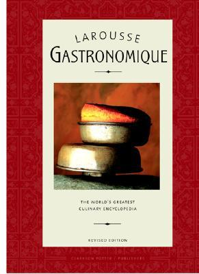 Larousse Gastronomique: The World's Greatest Culinary Encyclopedia