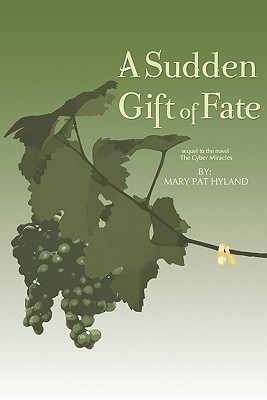 A Sudden Gift of Fate by Mary Pat Hyland