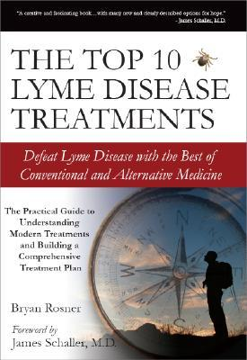 The Top 10 Lyme Disease Treatments by Bryan Rosner