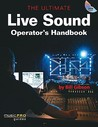 Ultimate Live Sound Operator's Handbook (Music Pro Guides)