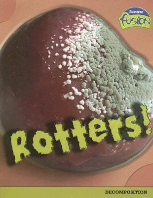 Rotters!: Decomposition
