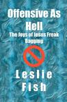 Offensive as Hell by Leslie Fish