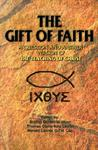 The Gift Of Faith: A Question And Answer Version Of The Teaching Of Christ