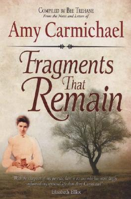 Fragments That Remain by Amy Carmichael