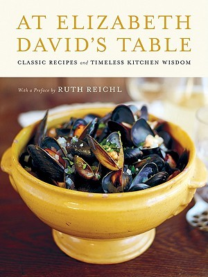 At Elizabeth David's Table by Elizabeth David
