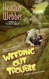 Weeding Out Trouble (Nina Quinn, #5)
