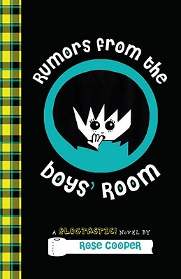 Rumors from the Boys' Room (Blogtastic!, #2)