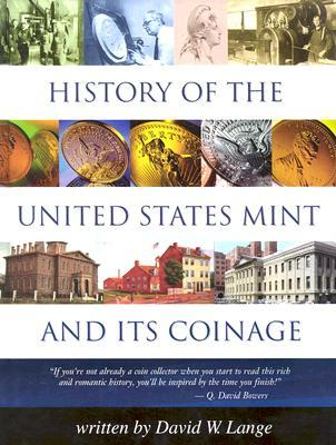 History of the U.S. Mint and Its Coinage