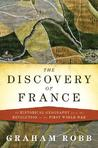 The Discovery of France: A Historical Geography from the Revolution to the First World War