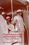 French Colonial Empire And The Popular Front: Hope And Disillusion