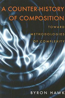 A Counter-History of Composition by Byron Hawk
