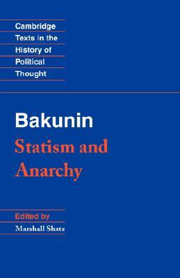 Statism and Anarchy (Texts in the History of Political Thought)