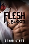 Flesh & Blood by Ethan Stone