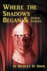 Where the Shadows Began & Other Stories